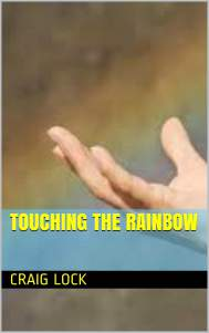 Touching the Rainbow
